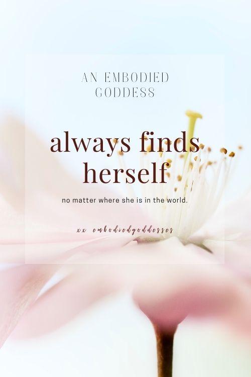 embodied goddess finds herself affirmation